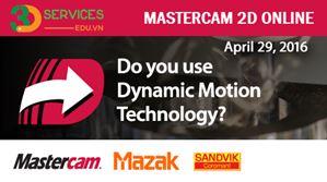 Khóa học Mastercam Phay 2D online - Lập trình cơ bản và chuyên sâu